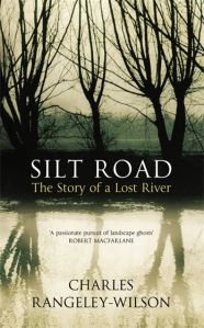 Silt Road by Charles Rangeley-Wilson, Published by Random House