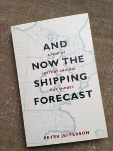 Peter Jefferson, And Now The Shipping Forecast